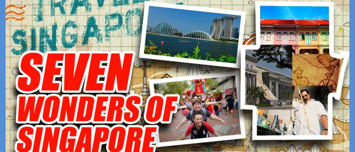 The Seven Wonders Of Singapore
