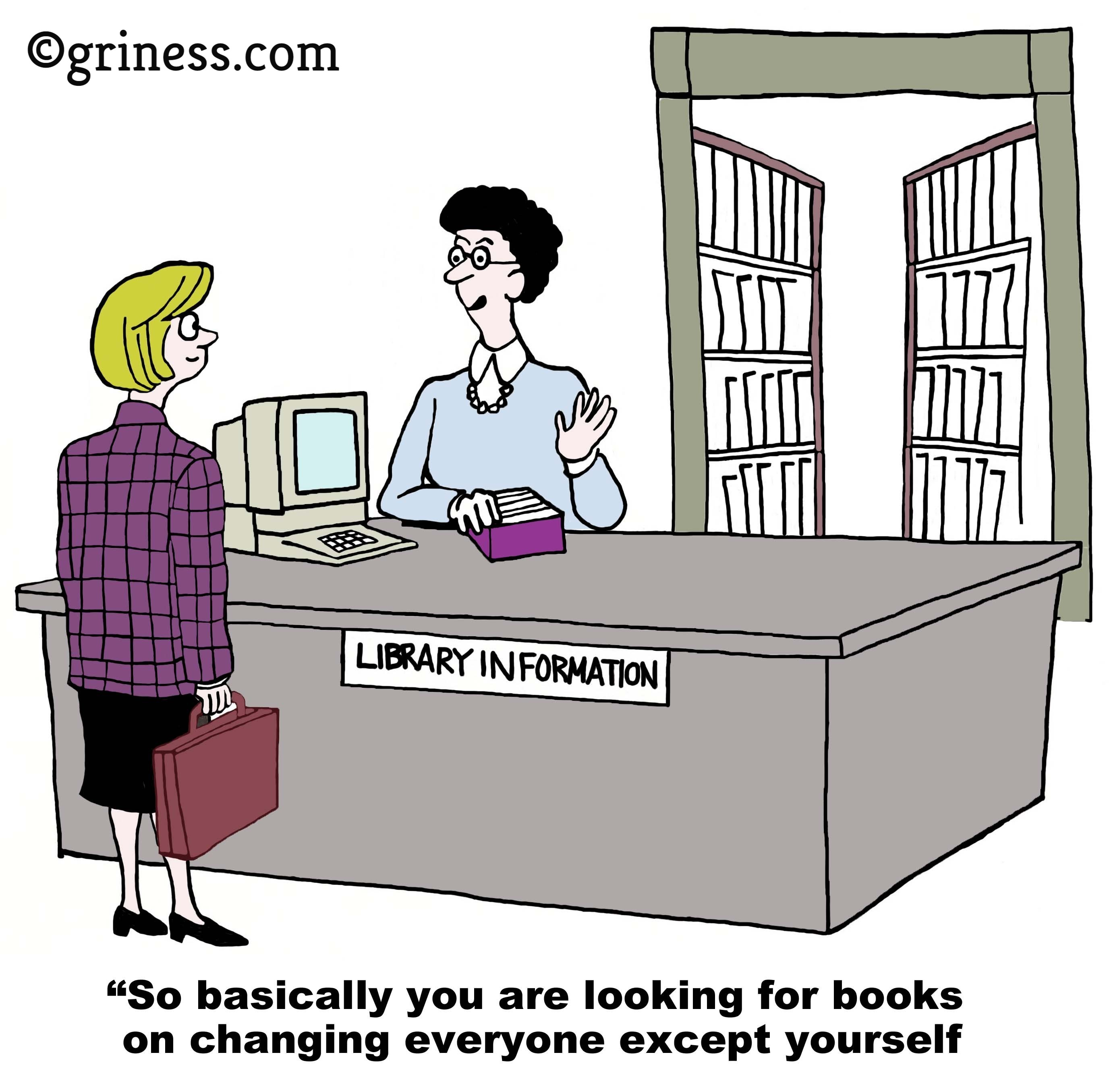 so basically you are looking for books on changing everyone except yourself griness com change management corporate humour