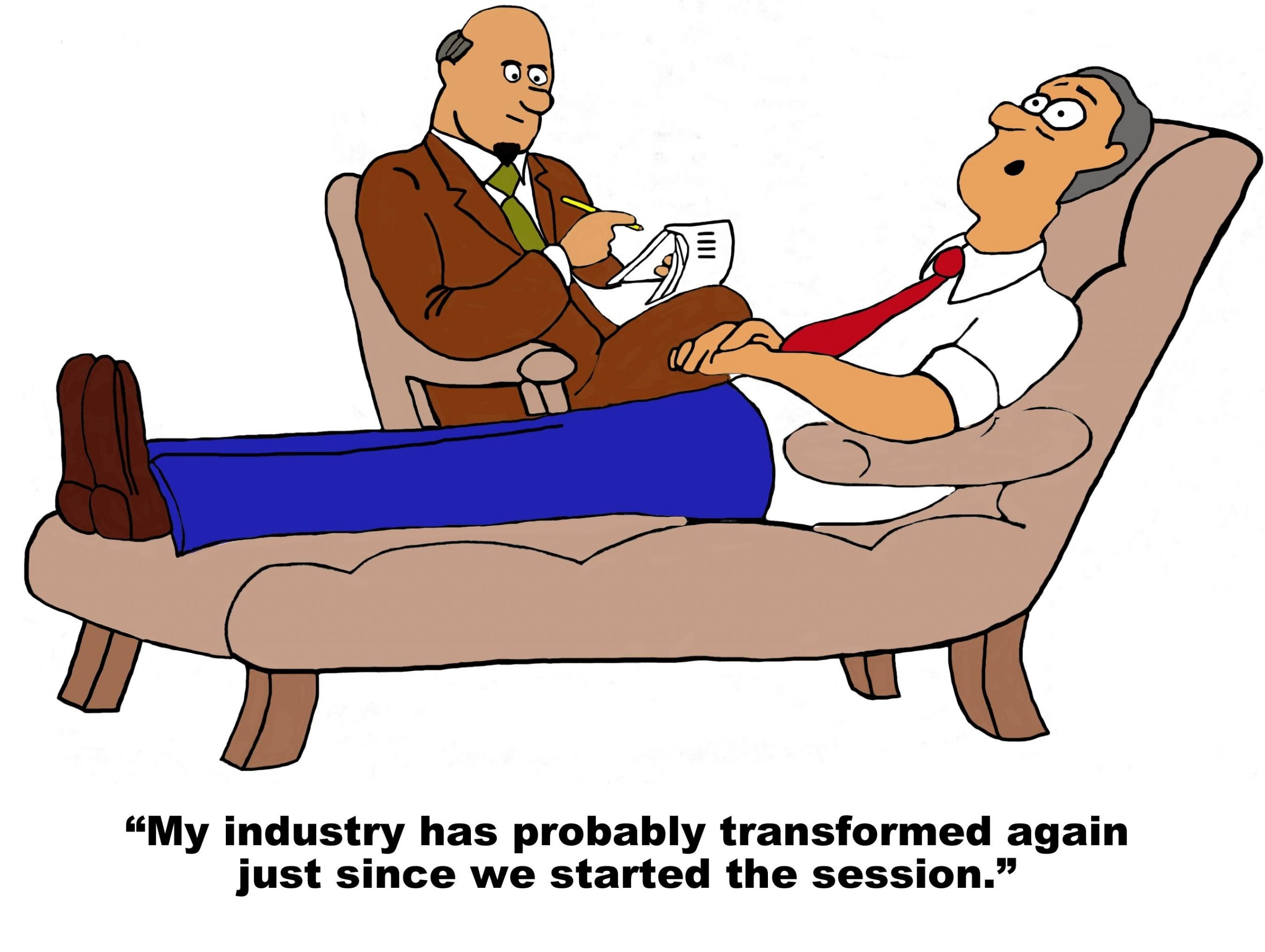 my industry has probably transformed again just since we started the session, change management business cartoons comics